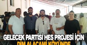 Gelecek Partisi HES projesi için Dim Alacami Köyünde