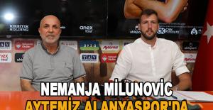 Nemanja Milunovic Aytemiz Alanyaspor'da