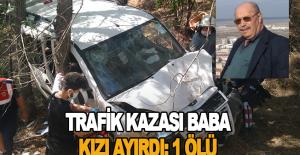 Trafik kazası baba kızı ayırdı:...