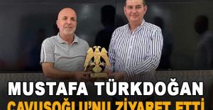 Türkdoğan ve yönetim kurulu üyeleri Çavuşoğlunu ziyaret etti