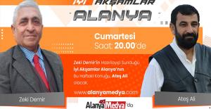 Zeki Demir'le 'İyi Akşamlar Alanya' bu akşam Alanya Medya'da