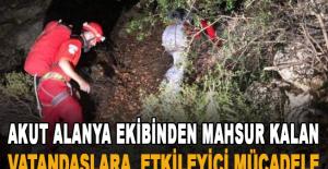 Akut Alanya ekibinden mahsur kalan vatandaşlara  etkileyici mücadele