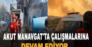 AKUT Manavgat'ta Çalışmalarına Devam Ediyor