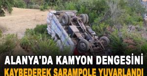 Alanya'da kamyon dengesini kaybederek şarampole yuvarlandı