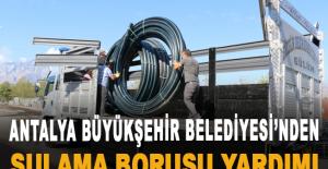 Antalya Büyükşehir Belediyesi'nden sulama borusu yardımı