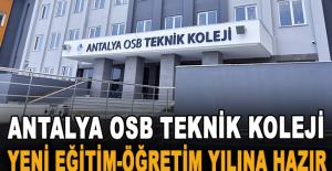Antalya OSB Teknik Koleji yeni eğitim-öğretim yılına hazır