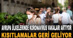 Avrupa ülkelerinde koronavirüs vakaları artıyor, kısıtlamalar geri geliyor