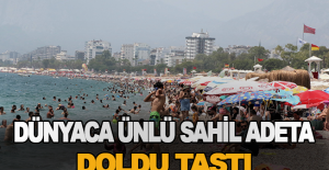 Dünyaca ünlü sahil adeta doldu taştı