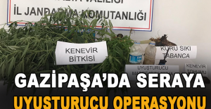 Gazipaşa'da seraya uyuşturucu operasyonu