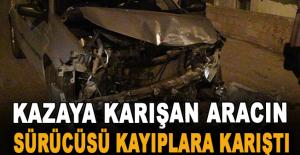 Kazaya karışan aracın sürücüsü kayıplara karıştı