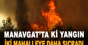 Manavgat'ta ki yangın iki mahalleye...