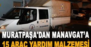 Muratpaşa'dan Manavgat'a 15 araç...