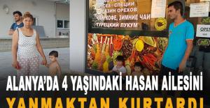 Alanya'da 4 yaşındaki Hasan ailesini yanmaktan kurtardı