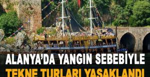 Alanya'da yangın sebebiyle tekne turları yasaklandı