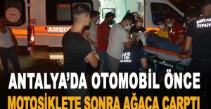 Antalya'da otomobil önce motosiklete sonra ağaca çarptı:1 ölü, 5 yaralı