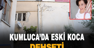 Kumluca'da eski koca dehşeti