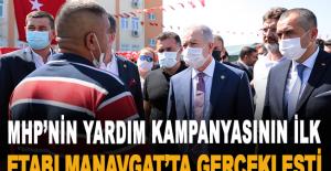 MHP'nin yardım kampanyasının ilk etabı Manavgat'ta gerçekleşti