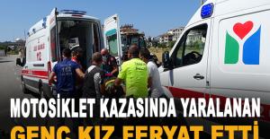 Motosiklet kazasında yaralanan genç kız feryat etti