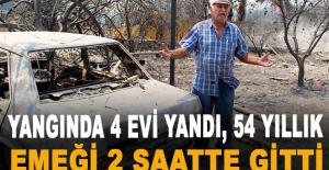 Yangında 4 evi yandı, 54 yıllık emeği...