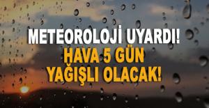 Meteoroloji uyardı: Hava 5 gün yağışlı