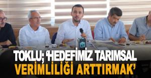 Mustafa Toklu: Hedefimiz tarımsal verimliliği arttırmak